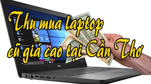 thu mua laptop cũ giá cao tại cần thơ